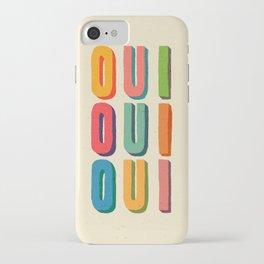 Oui oui oui iPhone Case