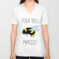 physics V-neck T-shirts featuring Physics sucks by Babatunde993