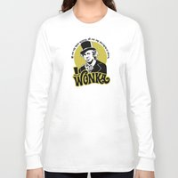 willy wonka Long Sleeve T-shirts featuring Willy W quote by Buby87