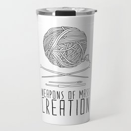 Weapons Of Mass Creation - Knitting Travel Mug