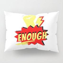 Enough Pillow Sham