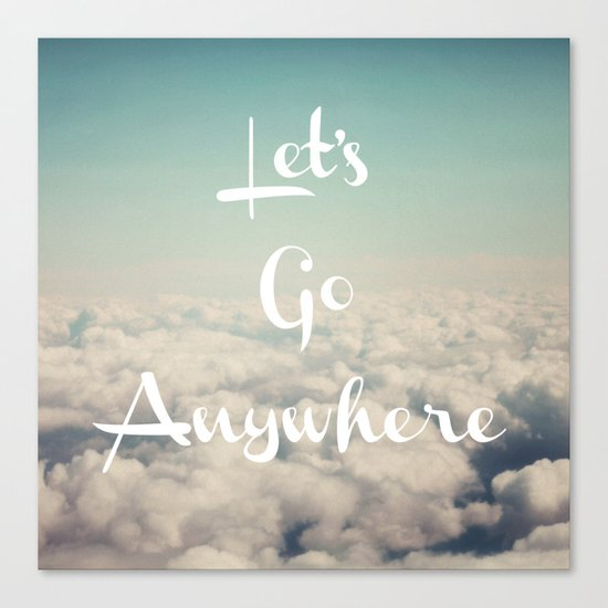 Let's Go Anywhere Canvas Print
