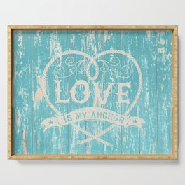 Maritime Design - Love is my anchor on teal grunge wood background Serving Tray