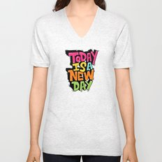 today is a new day Unisex V-Neck