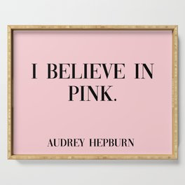 audrey hepburn pink quote Serving Tray