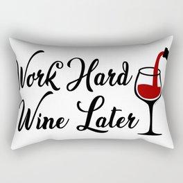 Work Hard Wine Later Rectangular Pillow