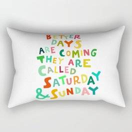 Better Days Are Coming Rectangular Pillow