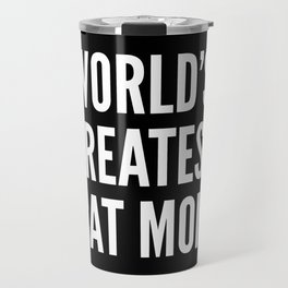 WORLD'S GREATEST CAT MOM (Black & White) Travel Mug