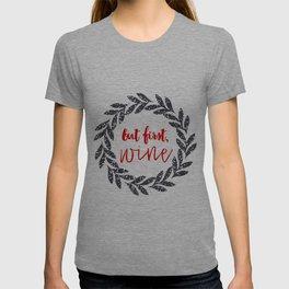 But First Wine 01 T-shirt