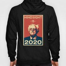 Hindsight is 2020 Bernie Sanders Hoody