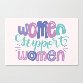 Women support women Canvas Print