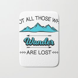 Travel Adventure Backpacking Camping Not All Who Wander Are Lost Montana Gift Bath Mat
