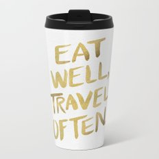 Eat Well Travel Often on Gold Metal Travel Mug