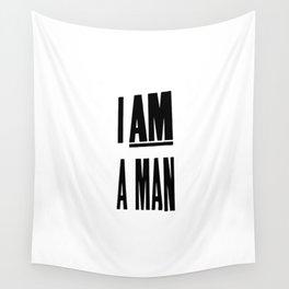 I AM A MAN (MEM '68) Wall Tapestry
