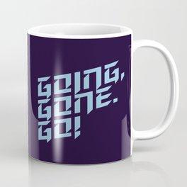 Going, Gone. Go! Coffee Mug