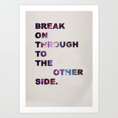 Break On Through Art Print