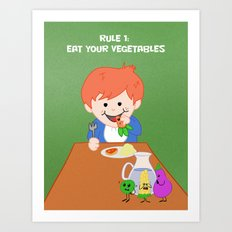 Rule #1: Eat your vegetables Art Print