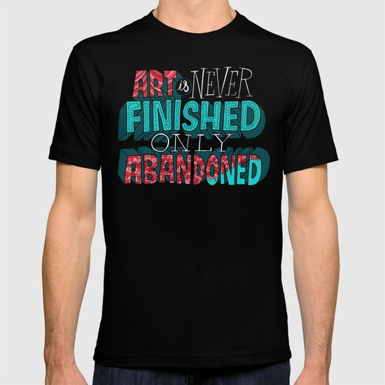Art is Never Finished Only Abandoned   T-shirt