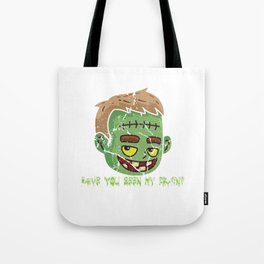 Have You Seen My Brain Frankie Green Monster Tote Bag