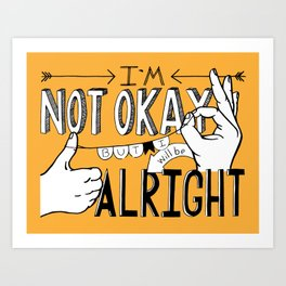 I'm Not Okay (orange) Art Print