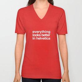 Everything Looks Better in Helvetica Unisex V-Neck