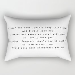 Forever and ever, you'll stay in my heart - Lyrics collection Rectangular Pillow