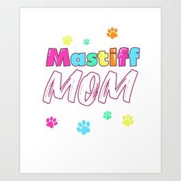 Womens Mastiff Mom Gift Mastiff Mother Design Art Print