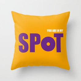 you are in my spot big bang Throw Pillow