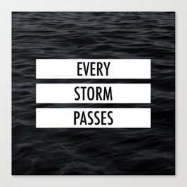 Every storm passes Canvas Print