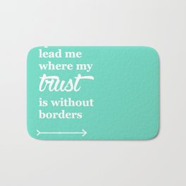 Spirit Lead Me Where My Trust Is Without Borders Oceans Arrow Bath Mat
