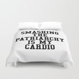 Smashing The Patriarchy is My Cardio Duvet Cover