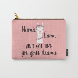 Mama Llama Ain't Got Time For Your Drama Carry-All Pouch