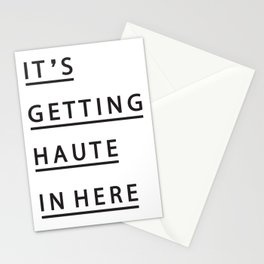 IT'S GETTING HAUTE IN HERE Stationery Cards