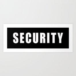 SECURITY TEE SHIRT Art Print