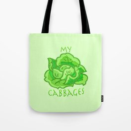 my cabbages! Tote Bag