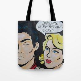 Darling, is everything okay? Tote Bag