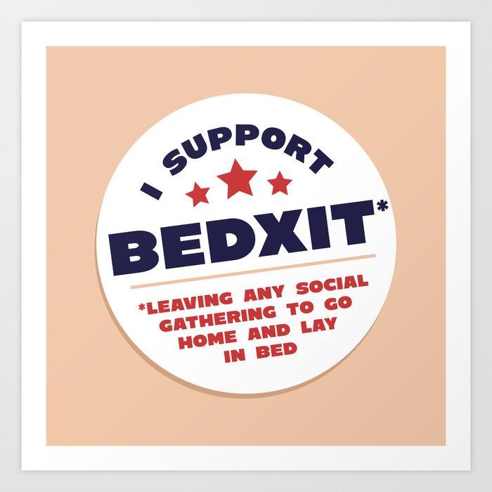 BEDXIT Art Print