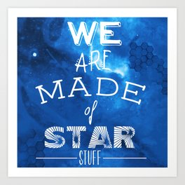 We are Made of Star Stuff Art Print