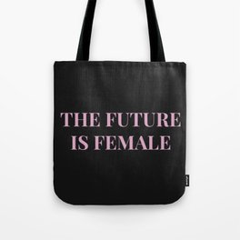 The future is female black-pink Tote Bag