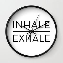 Inhale Exhale Breathe Quote Wall Clock