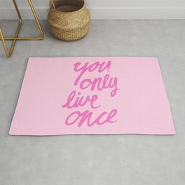You Only Live Once Rug