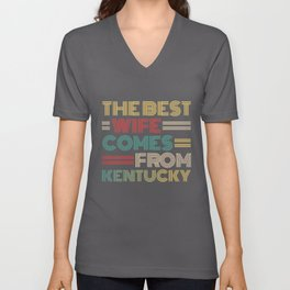 The Best Wife Comes From Kentucky , Best gifts for her, Gift Idea To My Wonderful Wife Unisex V-Neck