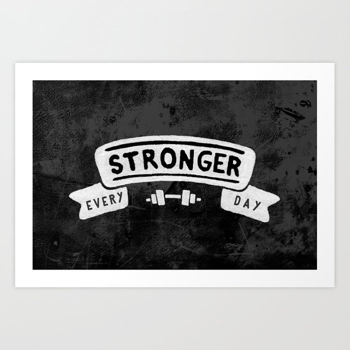 Stronger Every Day (dumbbell, black & white) Art Print
