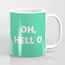 The 'Hell No' Reaction Coffee Mug