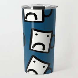 Don't be a mug Travel Mug