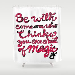 Be With Someone Hearty! Be With Someone's Heart Shower Curtain
