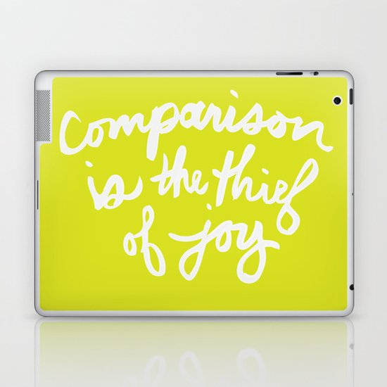 """Comparison is the Thief of Joy"" Laptop & iPad Skin"