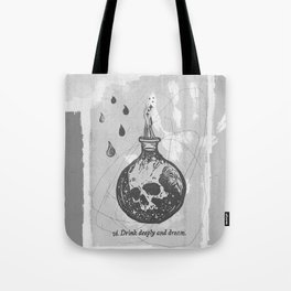 Drink deeply and dream... Tote Bag