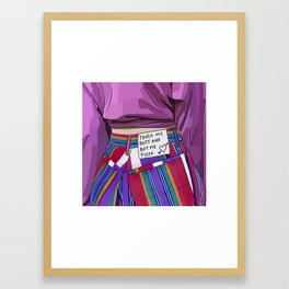touch my butt and buy me pizza Framed Art Print