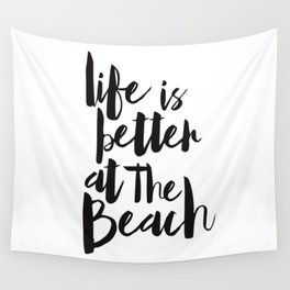 Life is Better at the Beach Wall Tapestry